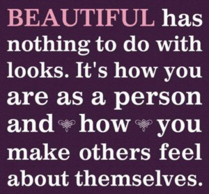 Beautiful has nothing to do with looks