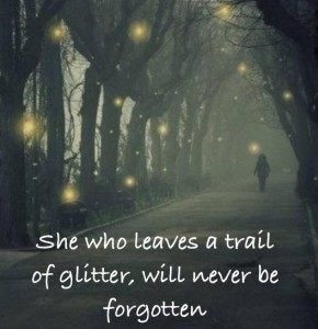 She who leaves a trail of glitter