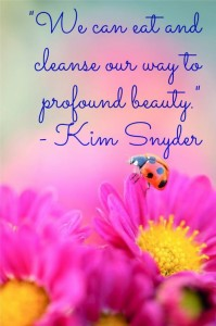 We can eat and cleanse our way to profound beauty