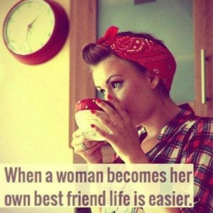 When a woman becomes her own best friend