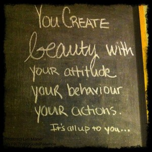 You create beauty
